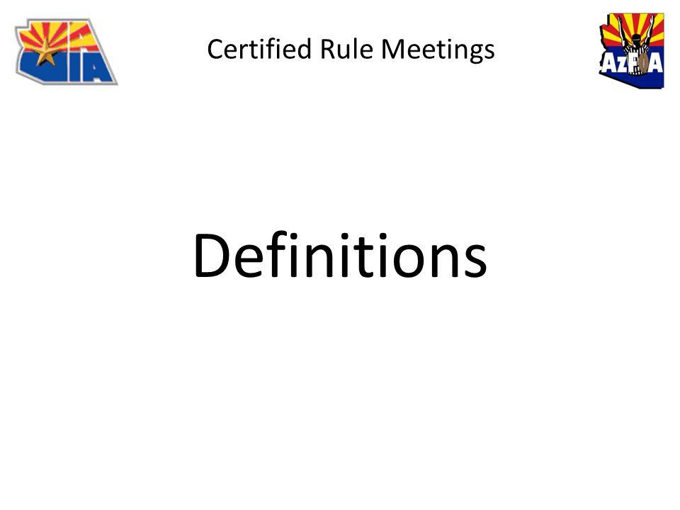 Certified Rule Meetings Definitions