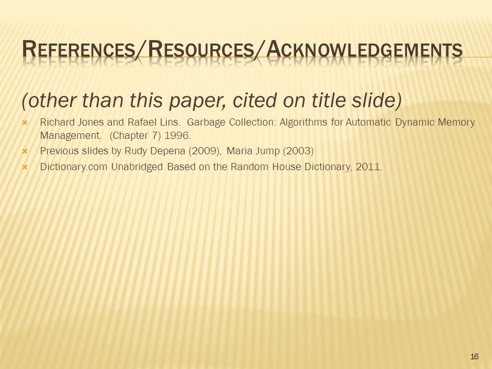 (other than this paper, cited on title slide)  Richard Jones and Rafael Lins.
