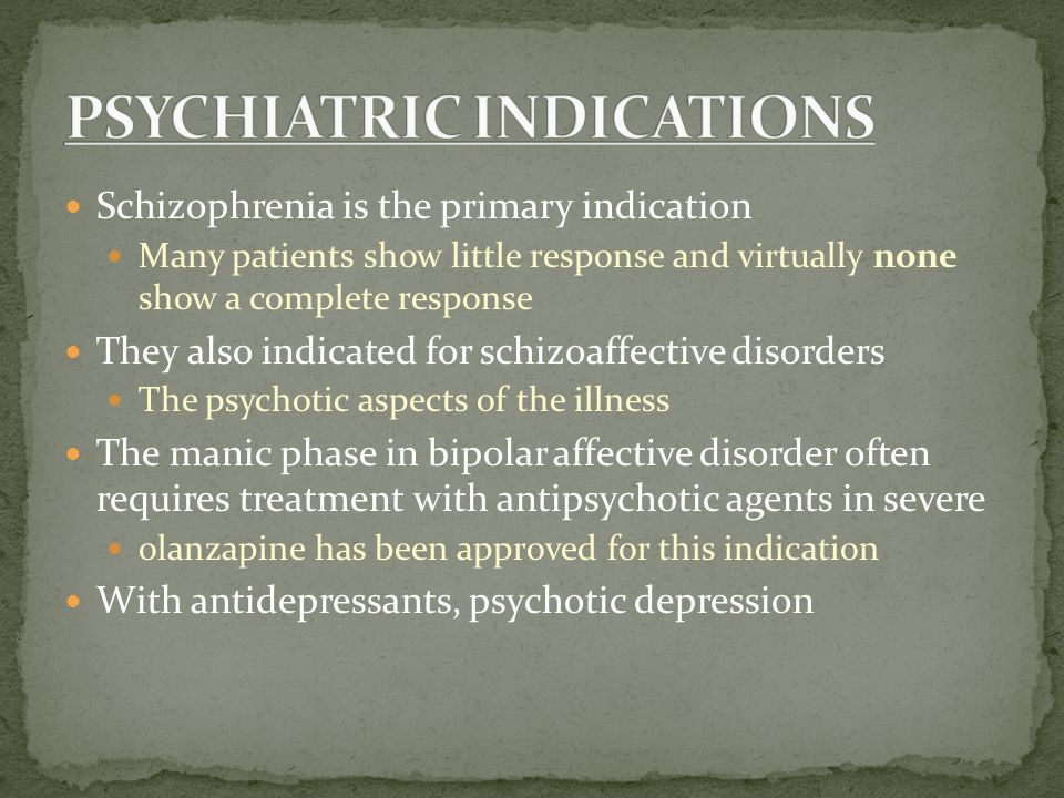 Schizophrenia is the primary indication Many patients show little response and virtually none show a complete response They also indicated for schizoa
