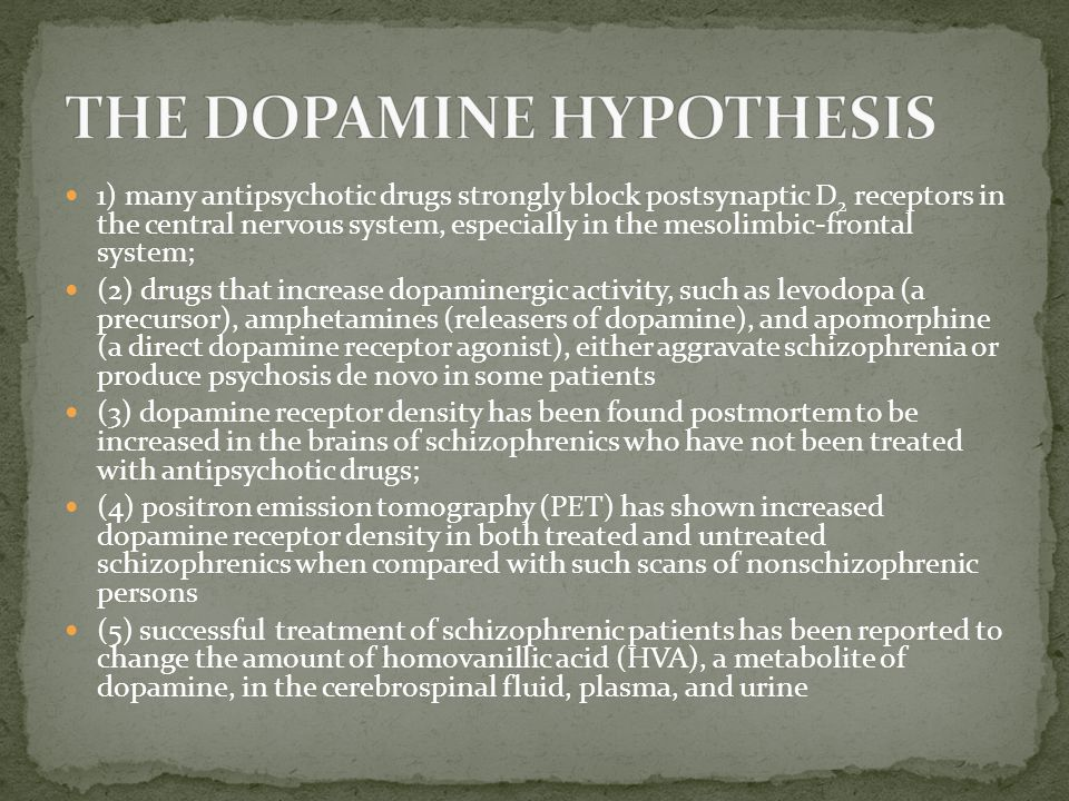 1) many antipsychotic drugs strongly block postsynaptic D 2 receptors in the central nervous system, especially in the mesolimbic-frontal system; (2)