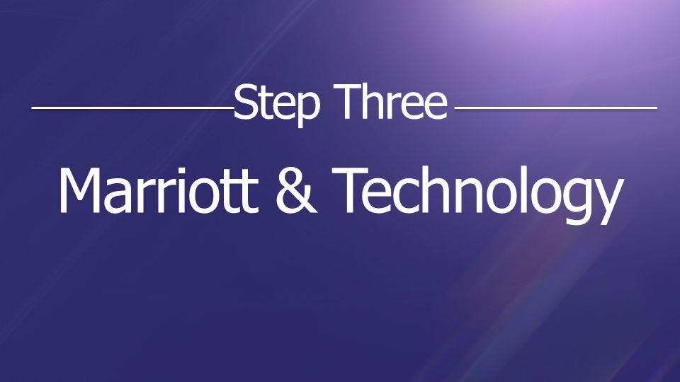 Marriott & Technology Step Three
