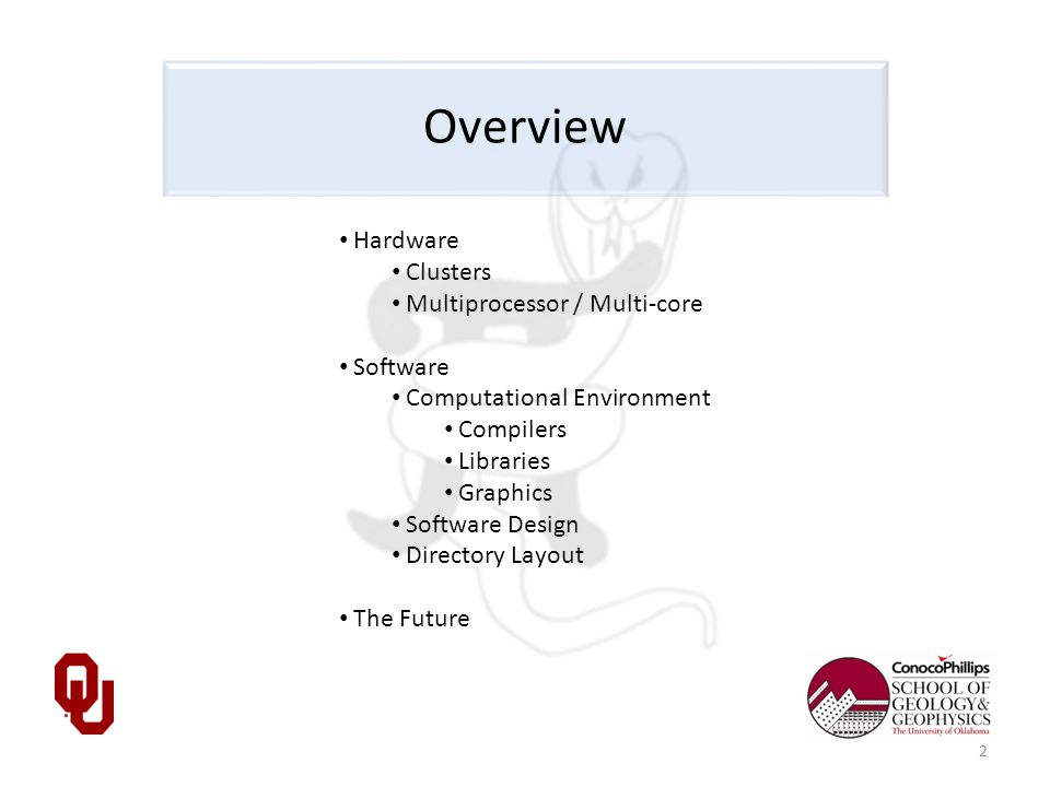 Hardware Clusters Multiprocessor / Multi-core Software Computational Environment Compilers Libraries Graphics Software Design Directory Layout The Future Overview 2