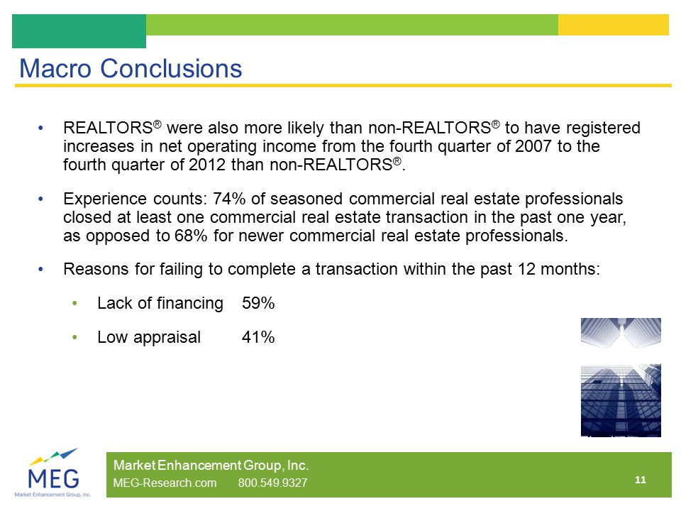 11 Macro Conclusions REALTORS ® were also more likely than non-REALTORS ® to have registered increases in net operating income from the fourth quarter of 2007 to the fourth quarter of 2012 than non-REALTORS ®.