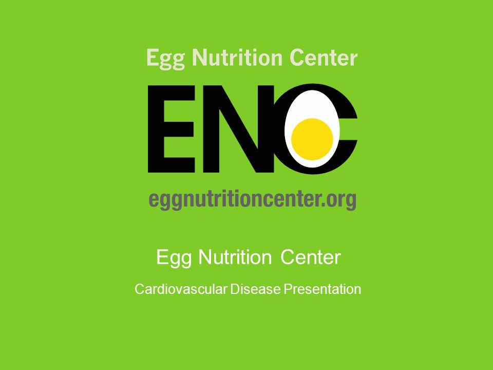 Egg Nutrition Center Cardiovascular Disease Presentation