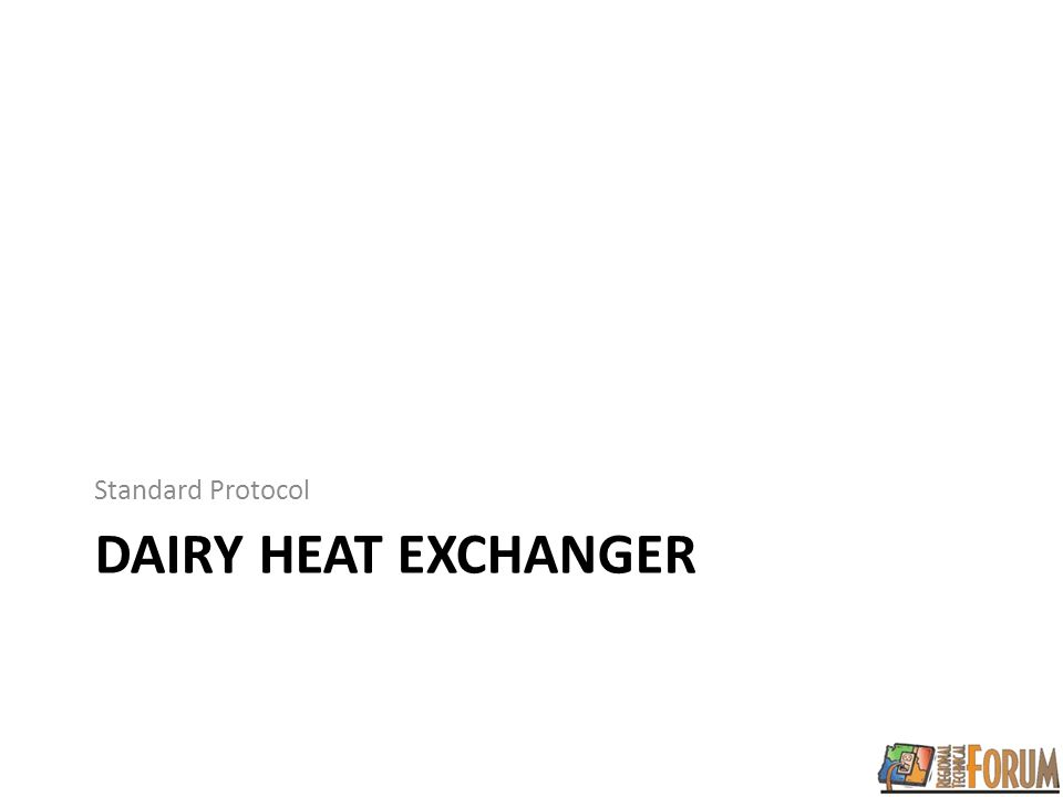 DAIRY HEAT EXCHANGER Standard Protocol