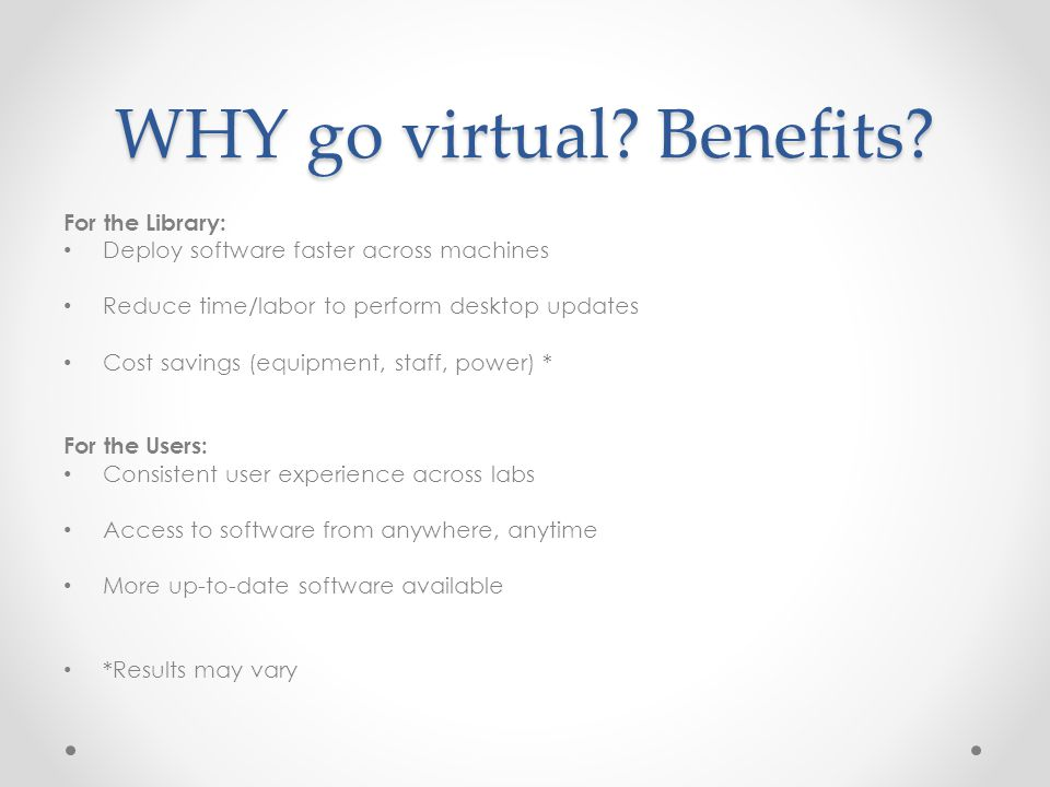 WHY go virtual. Benefits.