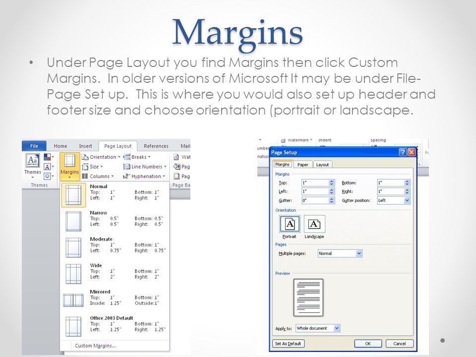 Margins Under Page Layout you find Margins then click Custom Margins.