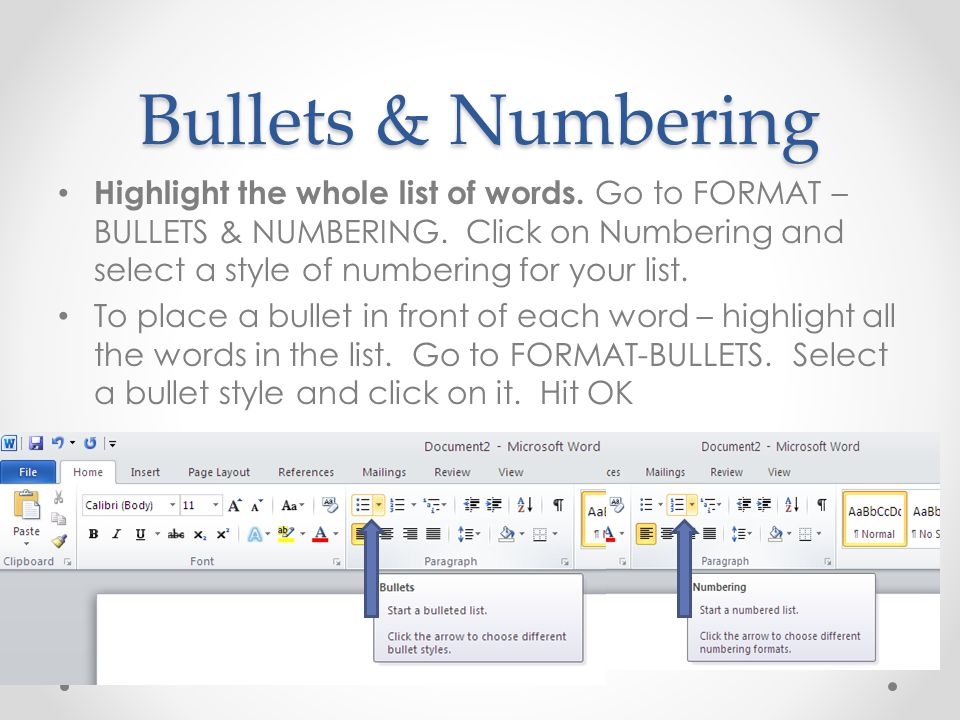 Bullets & Numbering Highlight the whole list of words.