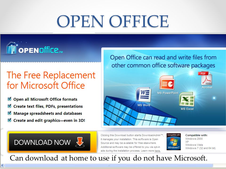 OPEN OFFICE Can download at home to use if you do not have Microsoft.