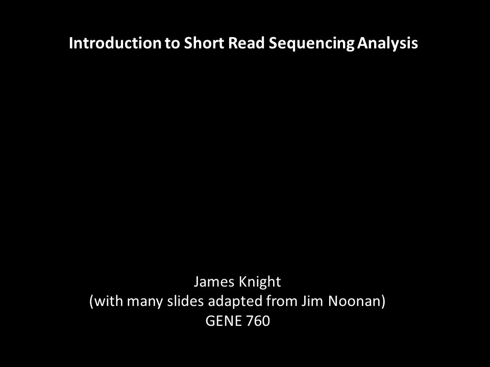 ProgramWebsite ELAND (v2)N/A – integrated into Illumina pipeline Bowtie/Bowtie2http://bowtie-bio.sourceforge.net/ BWAhttp://bio-bwa.sourceforge.net/ Novoalignhttp://www.novocraft.com/products/novoalign/ Common algorithms for mapping short reads to a reference genome Considerations Alignment scoring method Speed Quality aware Seeding Gapped alignment Split read alignment