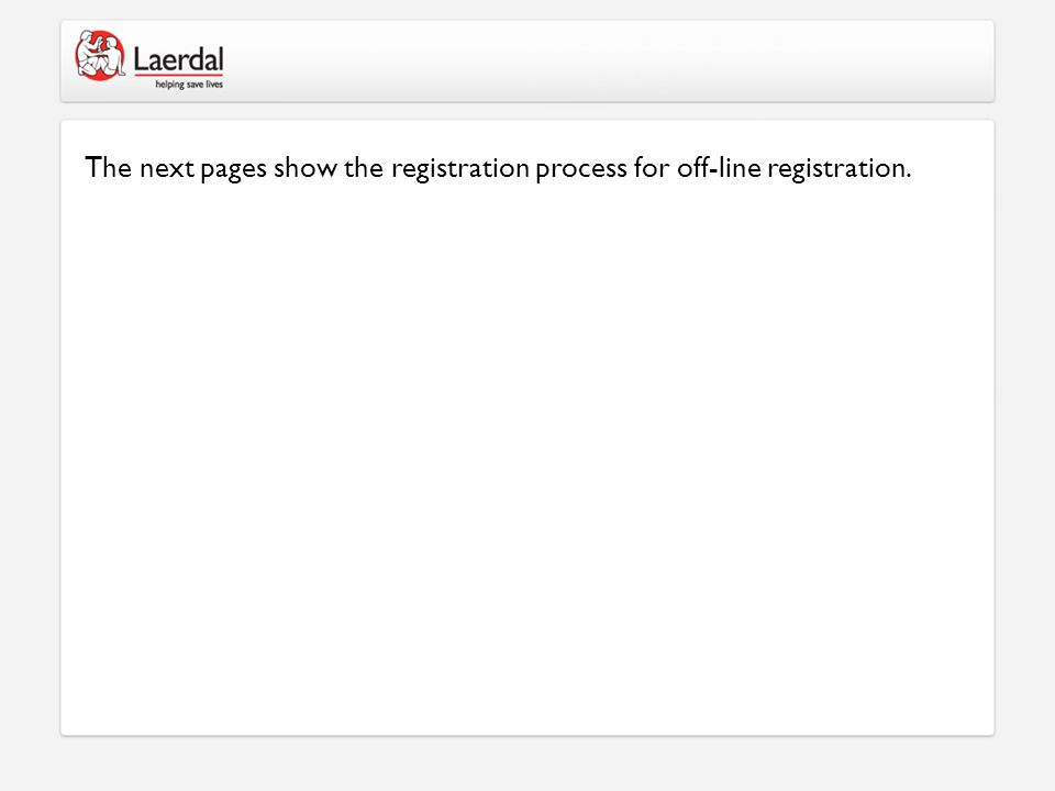 The next pages show the registration process for off-line registration.