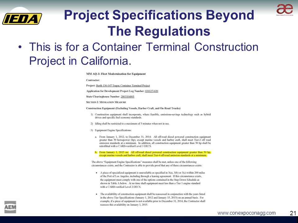 21 www.conexpoconagg.com Project Specifications Beyond The Regulations This is for a Container Terminal Construction Project in California.