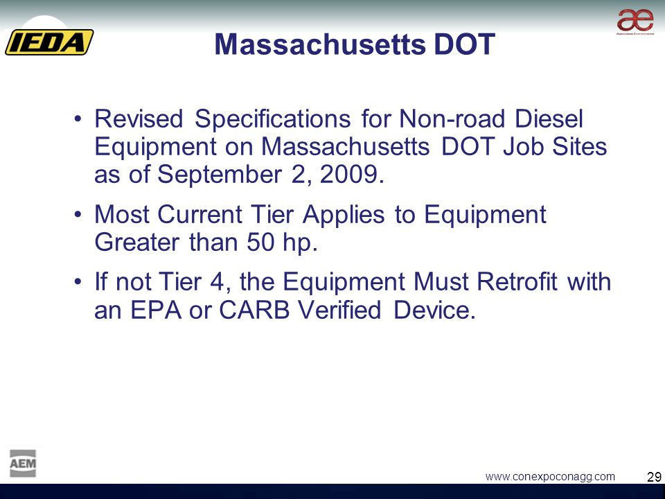 29 www.conexpoconagg.com Massachusetts DOT Revised Specifications for Non-road Diesel Equipment on Massachusetts DOT Job Sites as of September 2, 2009.