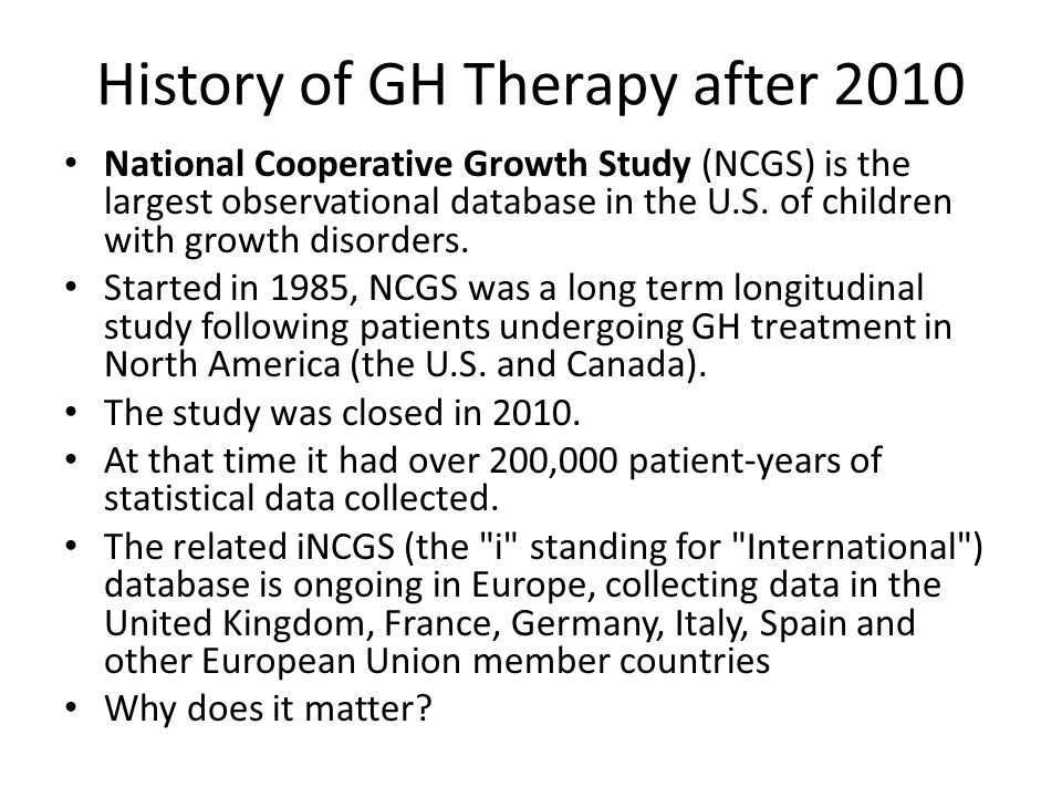 History of GH Therapy after 2010 National Cooperative Growth Study (NCGS) is the largest observational database in the U.S. of children with growth di