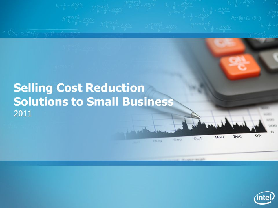 1 Selling Cost Reduction Solutions to Small Business 2011