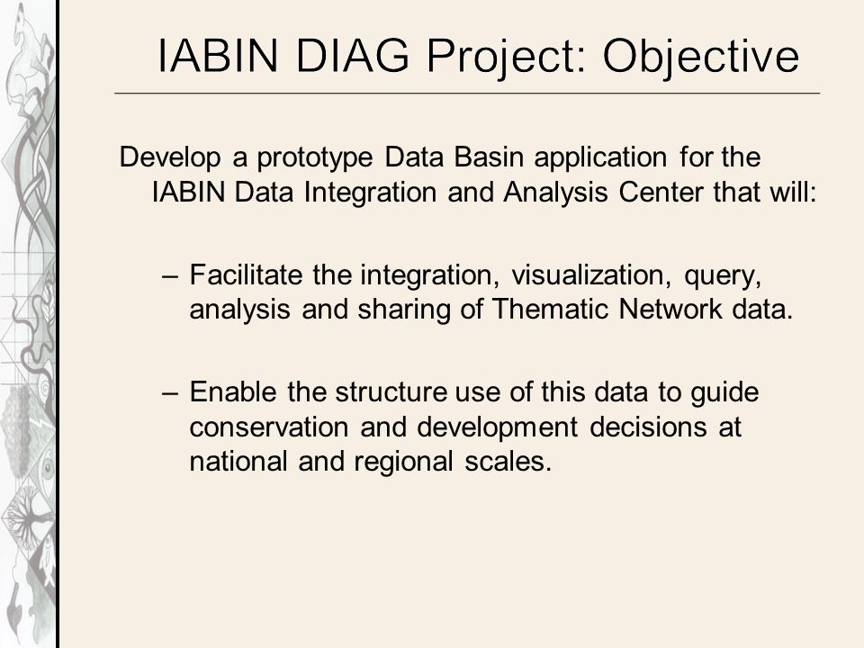 Aggregate all IABIN TN datasets into secure web gateway that can control and monitor use and downloads of data.