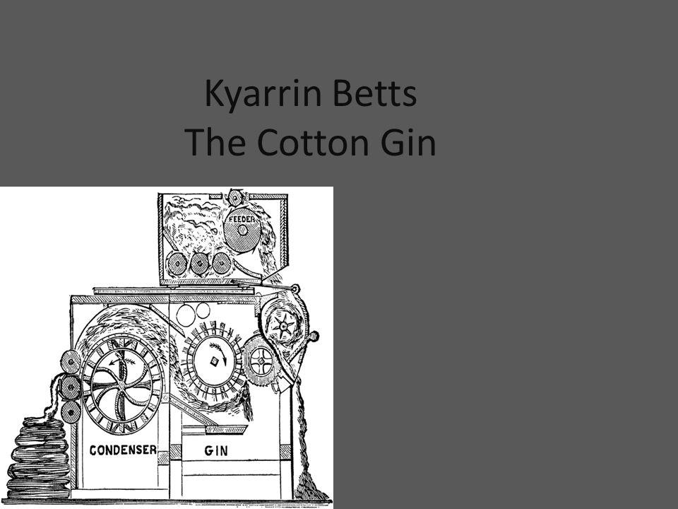Kyarrin Betts The Cotton Gin