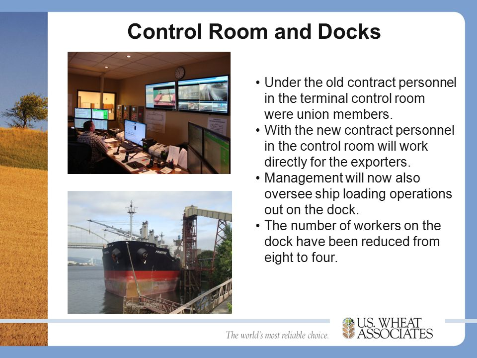 Control Room and Docks Under the old contract personnel in the terminal control room were union members.