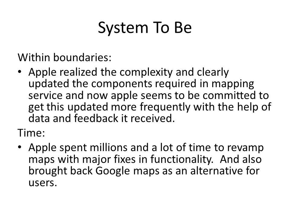 System To Be Within boundaries: Apple realized the complexity and clearly updated the components required in mapping service and now apple seems to be