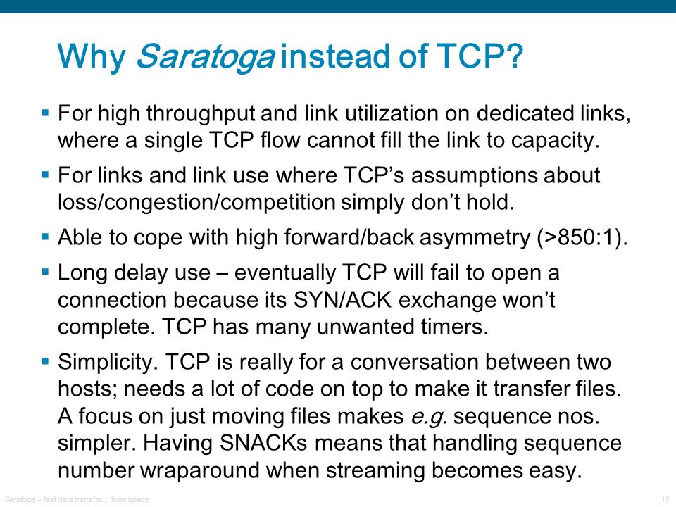 Saratoga – fast data transfer… from space18 Why Saratoga instead of TCP.