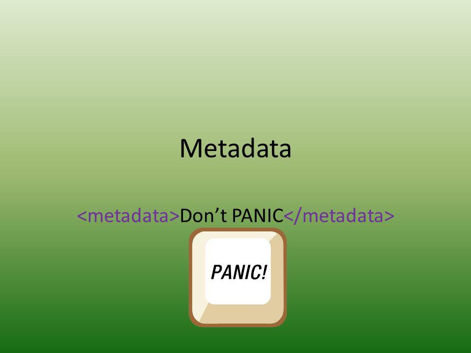Metadata Don't PANIC