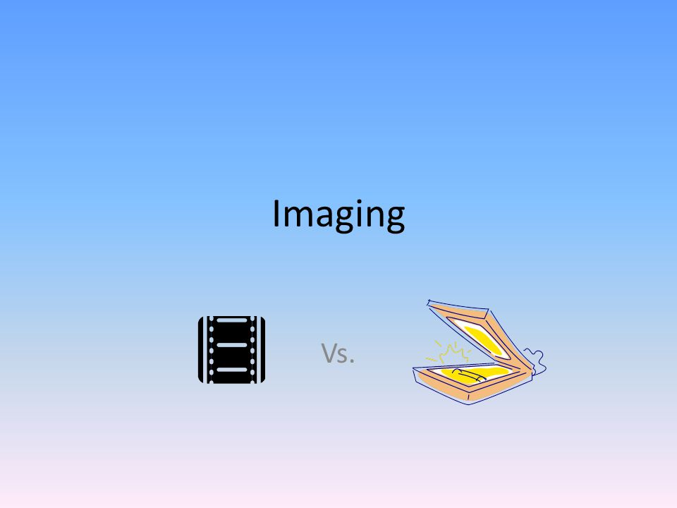 Imaging Vs.