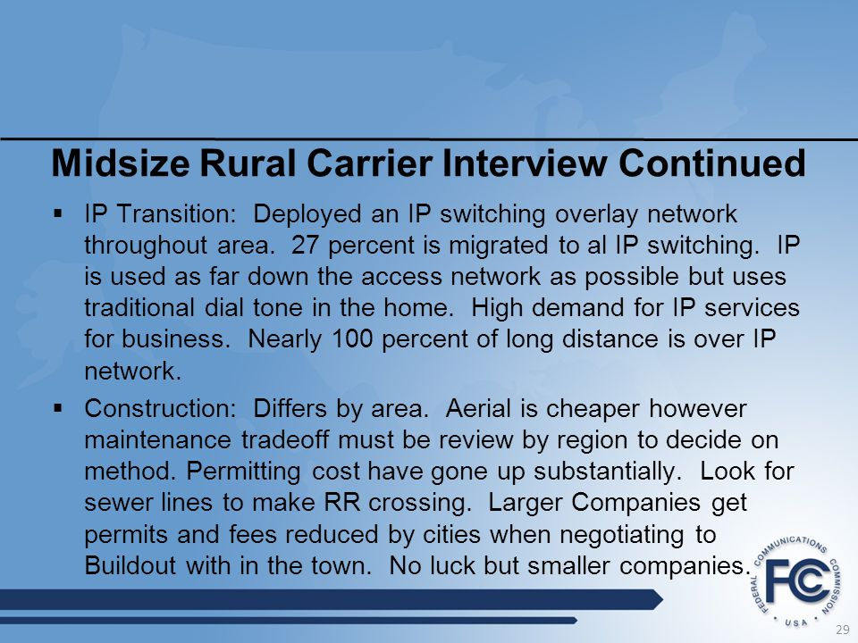 Midsize Rural Carrier Interview Continued  IP Transition: Deployed an IP switching overlay network throughout area.