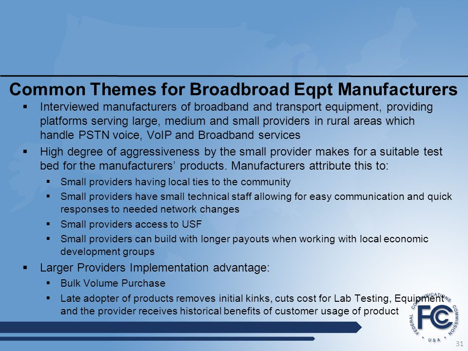 Common Themes for Broadbroad Eqpt Manufacturers  Interviewed manufacturers of broadband and transport equipment, providing platforms serving large, m