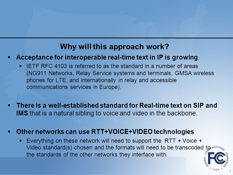 Why will this approach work.  Acceptance for interoperable real-time text in IP is growing.
