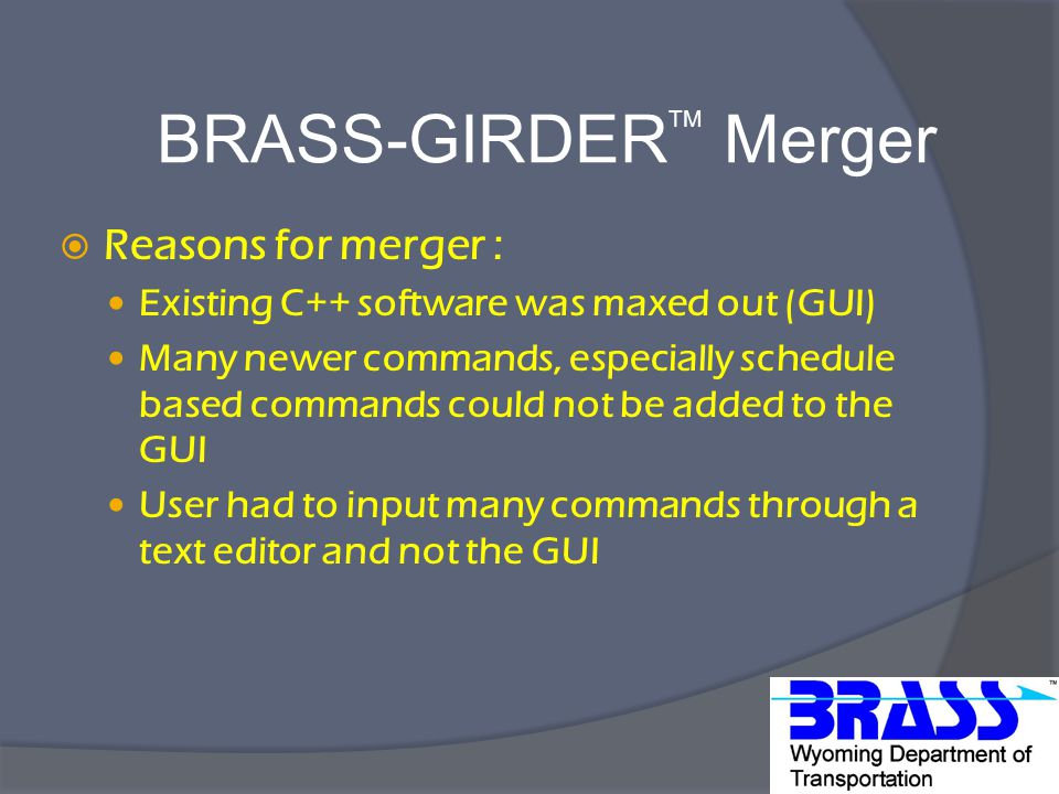  Reasons for merger : Existing C++ software was maxed out (GUI) Many newer commands, especially schedule based commands could not be added to the GUI User had to input many commands through a text editor and not the GUI