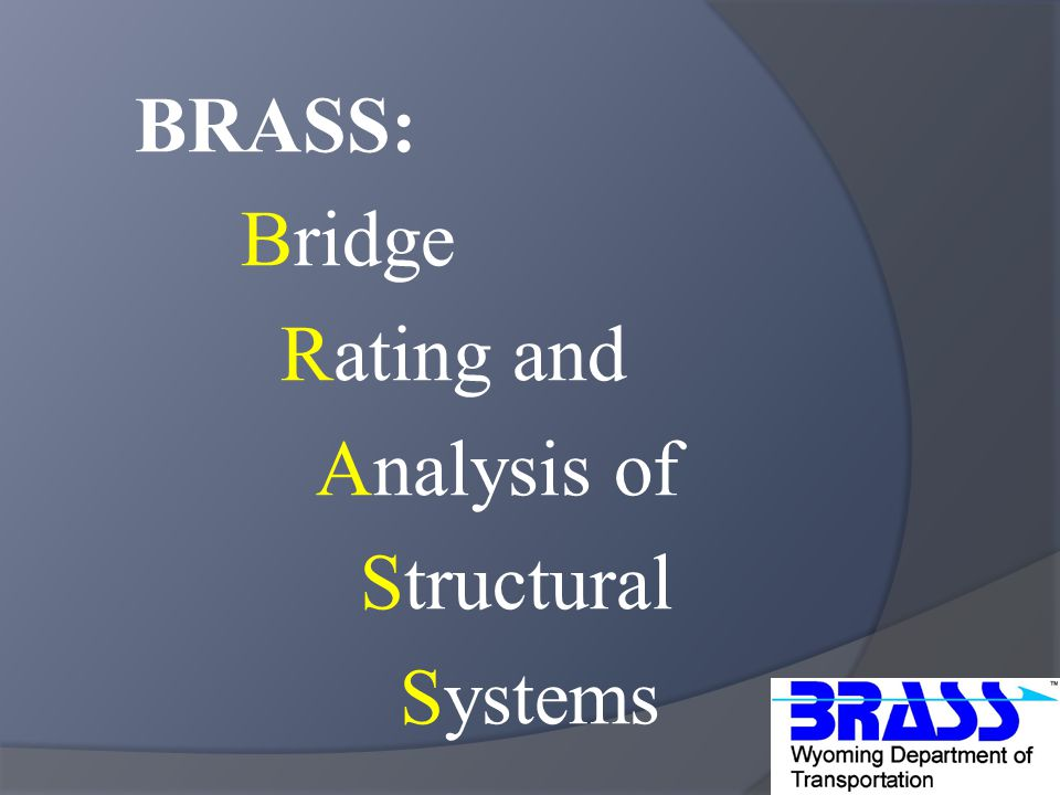 BRASS: Bridge Rating and Analysis of Structural Systems