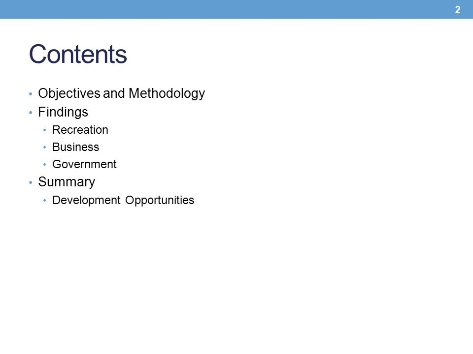 Contents Objectives and Methodology Findings Recreation Business Government Summary Development Opportunities 2