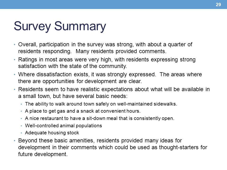 Survey Summary Overall, participation in the survey was strong, with about a quarter of residents responding. Many residents provided comments. Rating