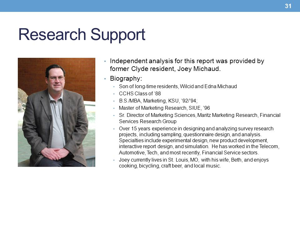 Research Support Independent analysis for this report was provided by former Clyde resident, Joey Michaud. Biography: Son of long-time residents, Wilc