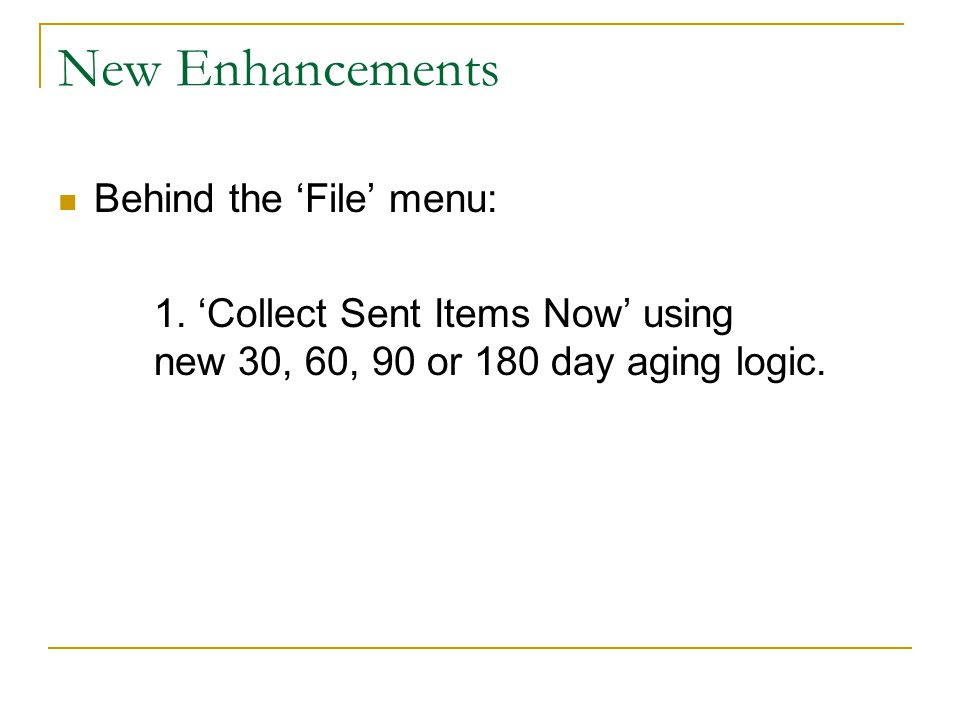 New Enhancements Behind the 'File' menu: 1.