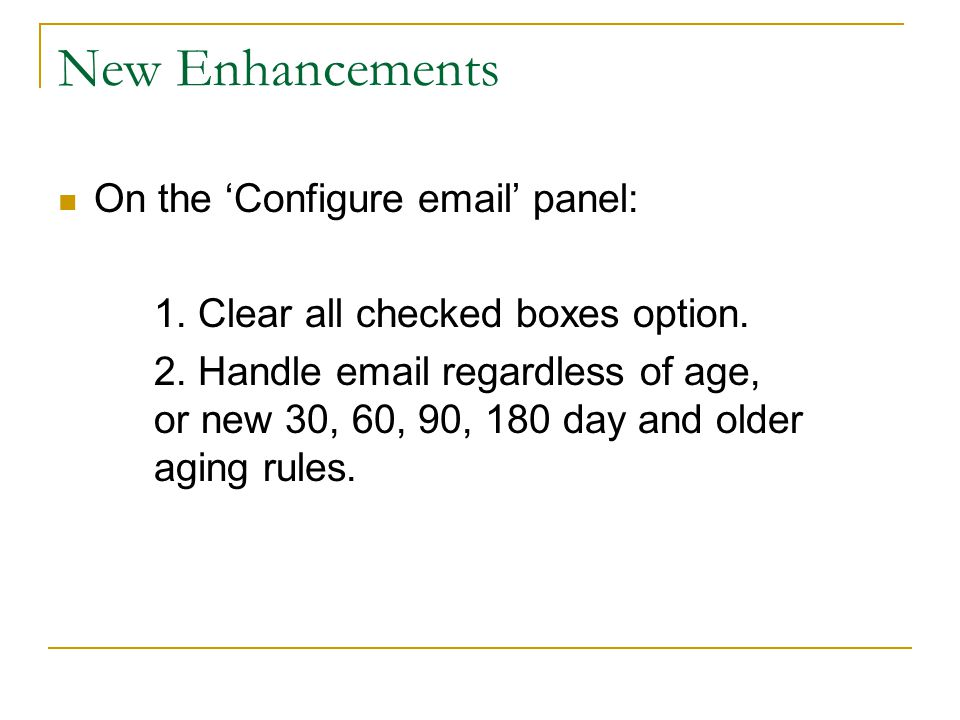 New Enhancements On the 'Configure email' panel: 1.