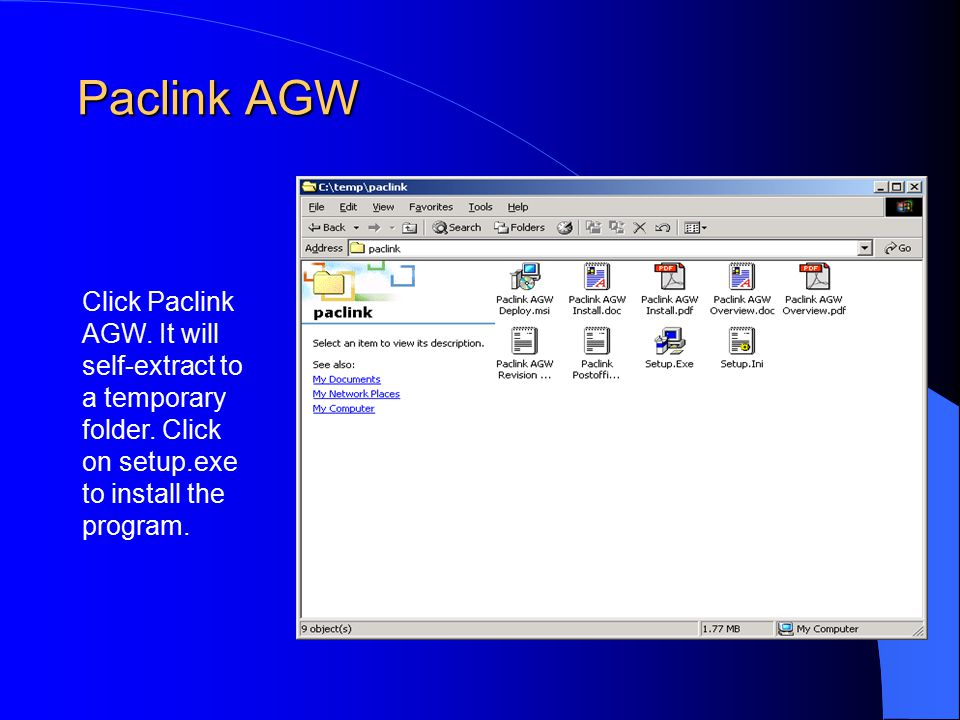 Paclink AGW Paclink AGW Click Paclink AGW. It will self-extract to a temporary folder. Click on setup.exe to install the program.