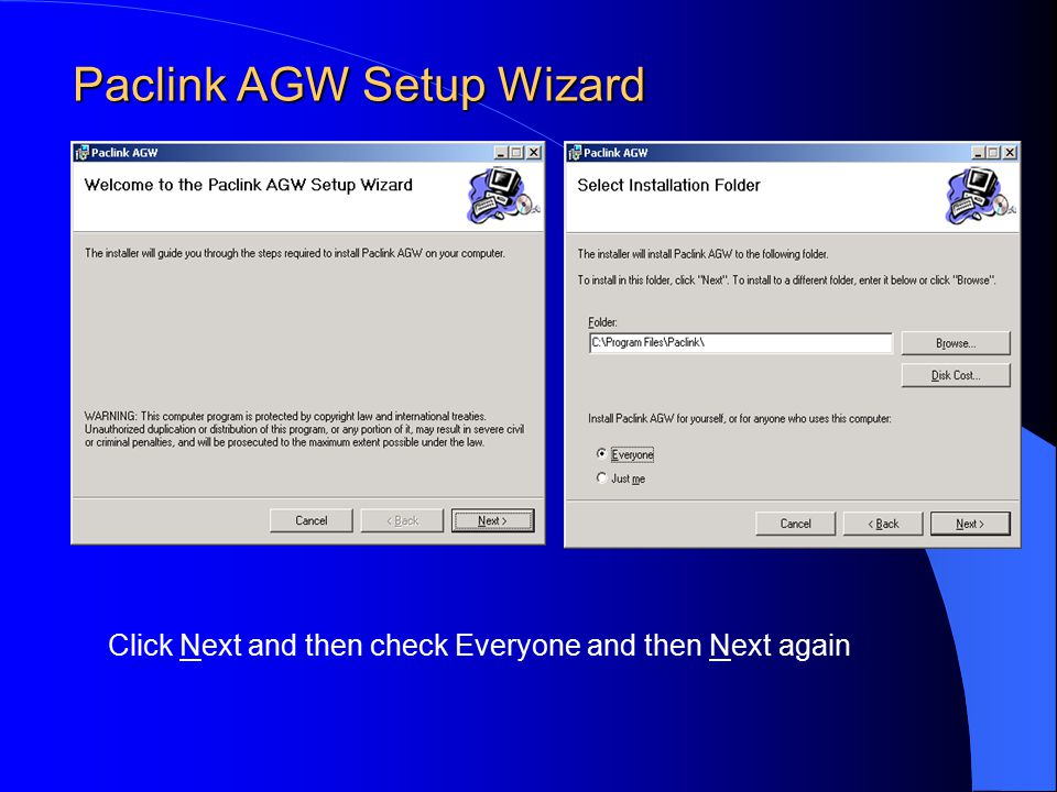 Paclink AGW Setup Wizard Click Next and then check Everyone and then Next again