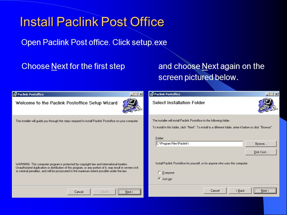 and choose Next again on the screen pictured below. Install Paclink Post Office Install Paclink Post Office Choose Next for the first step Open Paclin