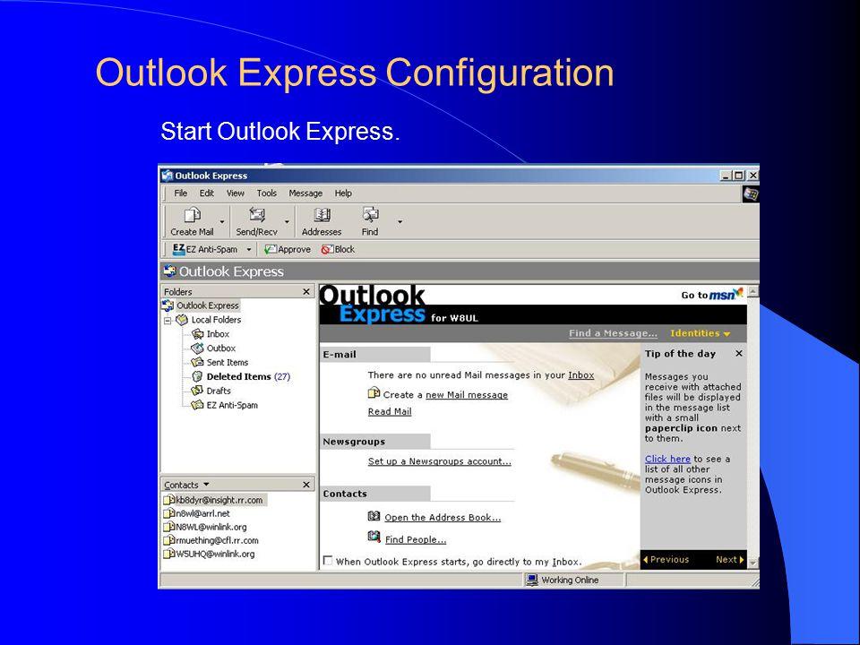 Start Outlook Express. Outlook Express Configuration