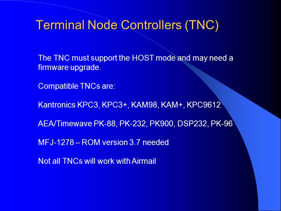 The TNC must support the HOST mode and may need a firmware upgrade.