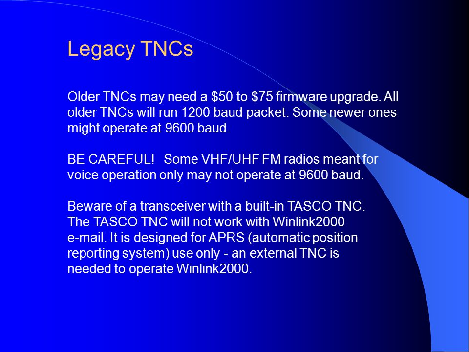 Older TNCs may need a $50 to $75 firmware upgrade.