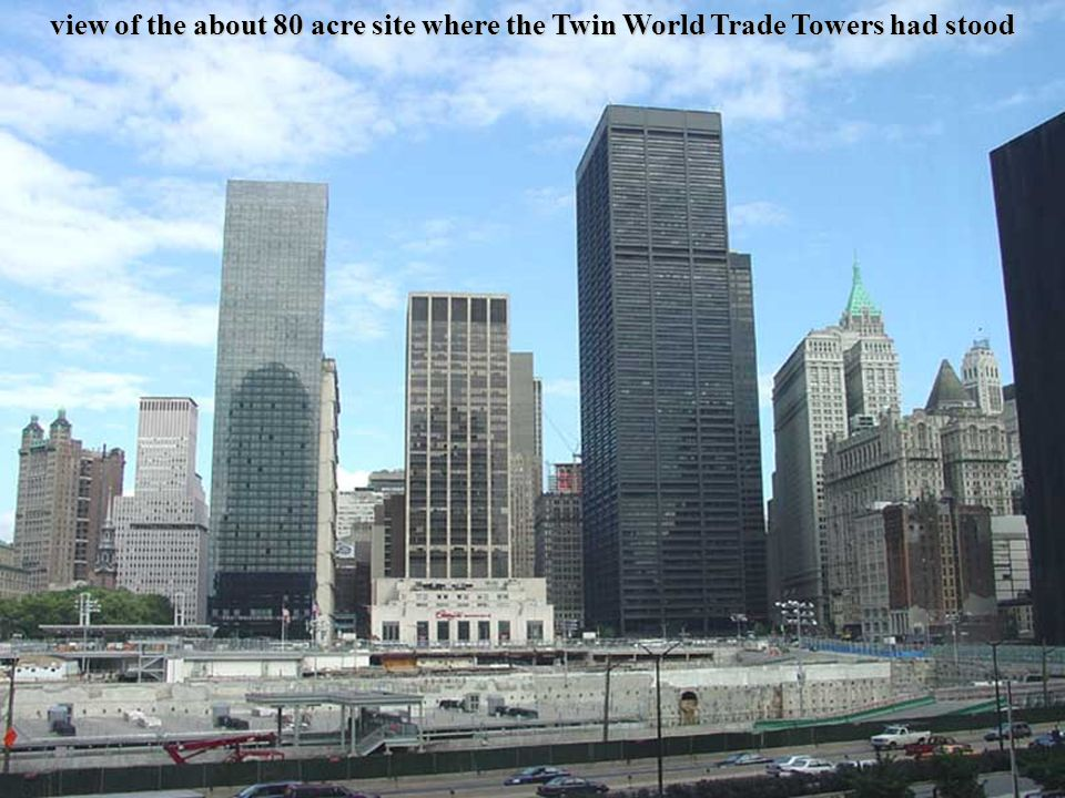view of the about 80 acre site where the Twin World Trade Towers had stood