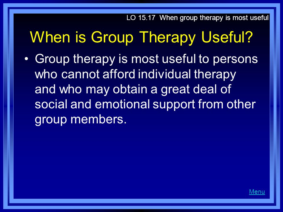 When is Group Therapy Useful.