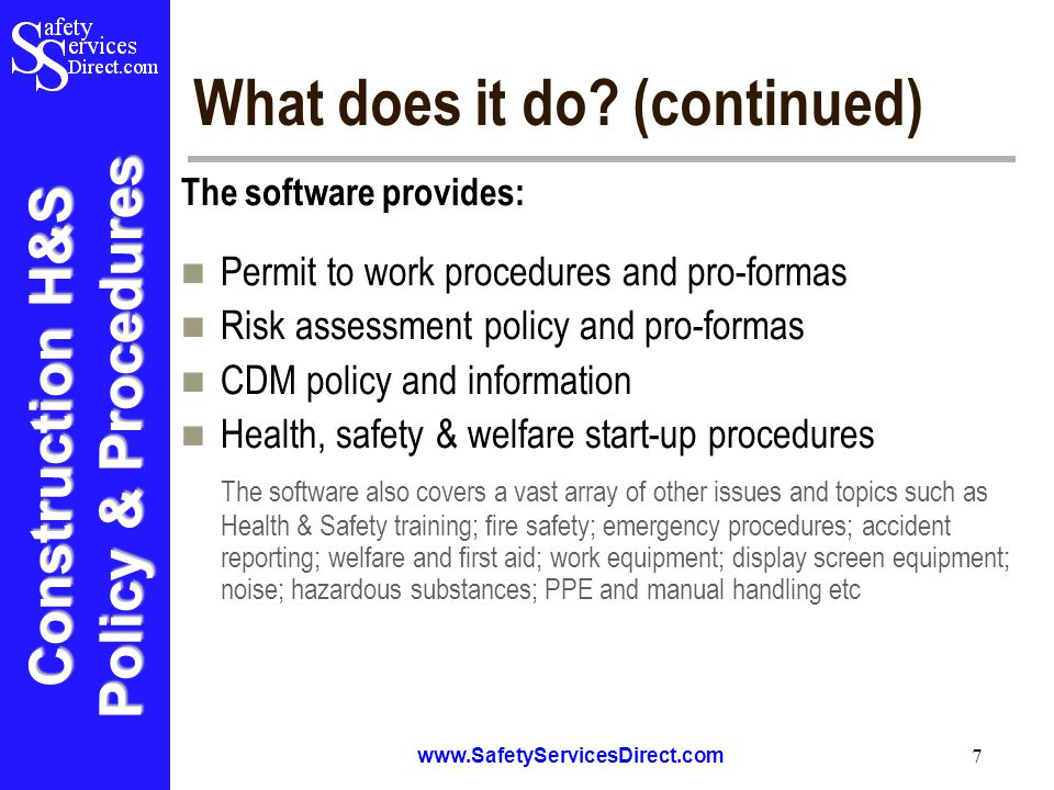 Construction H&S Policy & Procedures www.SafetyServicesDirect.com 7 What does it do.