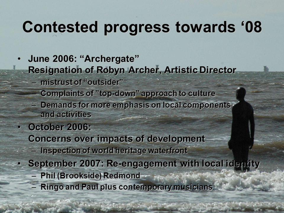 "Contested progress towards '08 June 2006: ""Archergate"" Resignation of Robyn Archer, Artistic DirectorJune 2006: ""Archergate"" Resignation of Robyn Arch"