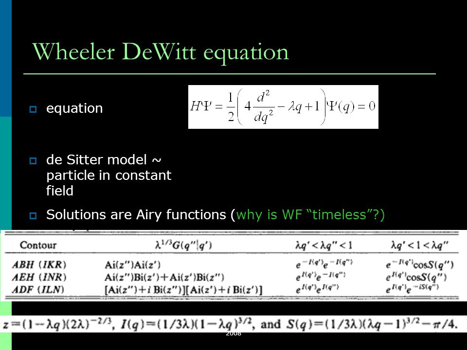 ISC2008, Nis, Serbia, August 26 - 31, 2008 14 Wheeler DeWitt equation  equation  de Sitter model ~ particle in constant field  Solutions are Airy f