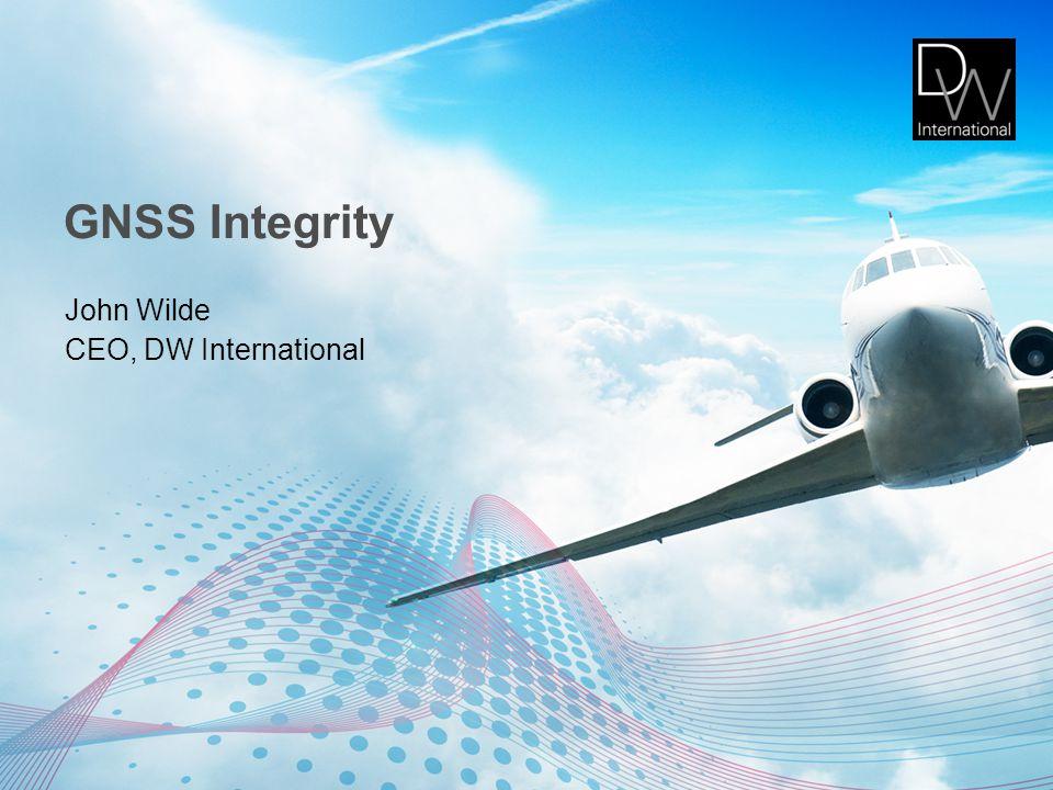 GNSS Integrity John Wilde CEO, DW International