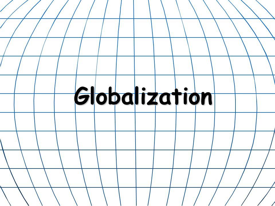 Globalization Globalization