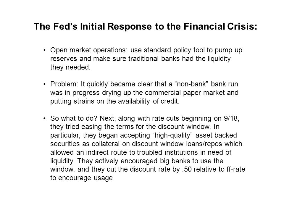 Open market operations: use standard policy tool to pump up reserves and make sure traditional banks had the liquidity they needed. Problem: It quickl